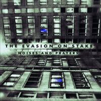 The Evasion On Stake - Noises And Prayers