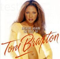 Toni Braxton ‎– Breathe Again: The Best Of