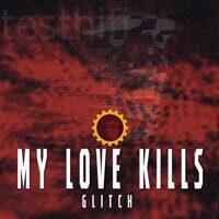My Love Kills - Glitch