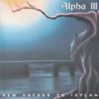 Alpha III ‎– New Voyage To Ixtlan