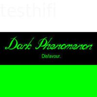Dark Phenomenon - Disfavour