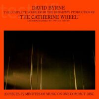 "David Byrne ‎– The Complete Score From The Broadway Production Of ""The Catherine Wheel"""