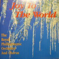 The Royal Philharmonic Orchestra, The Royal Philharmonic Chorus ‎– Joy To The World