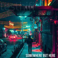 ETH - Somewhere But Here