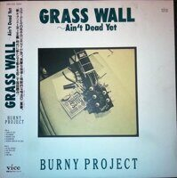 Burny Project ‎– Grass Wall ~ Ain't Dead Yet