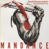 Ronald Shannon Jackson And The Decoding Society ‎– Mandance