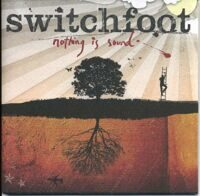 Switchfoot ‎– Nothing Is Sound