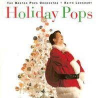 The Boston Pops Orchestra, Keith Lockhart ‎– Holiday Pops