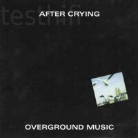 After Crying  ‎– Overground Music